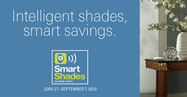 "Blue box with text, ""intelligent shades, smart savings. Smart Shades Savings Event: June 27-September 7, 2020"