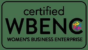 Certified WBENC: WOMEN'S BUSINESS ENTERPRISE